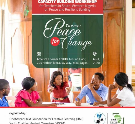 PEACE FOR CHANGE 2020: TRAINING WORKSHOP ON PEACEBUILDING AND PREVENTION OF VIOLENT EXTREMISM FOR TEACHERS AND YOUTH LEADERS IN LAGOS STATE