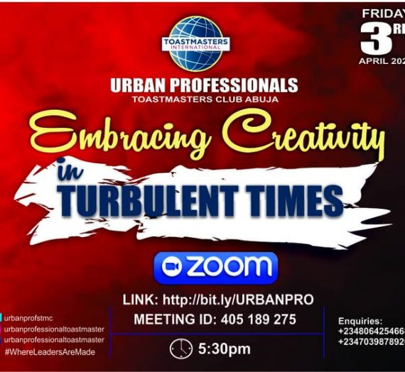 URBAN PROFESSIONALS TOASTMASTERS CLUB EMBRACING CREATIVITY IN TURBULENT TIMES