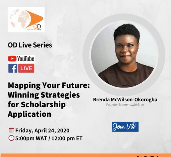 MAPPING YOUR FUTURE: WINNING STRATEGIES FOR SCHOLARSHIP APPLICATION – OPPORTUNITY DESK LIVE WITH BRENDA MCWILSON-OKOROGBA
