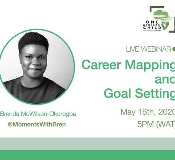 ONE AFRICA CHILD (OAC) WEBINAR ON CAREER MAPPING AND GOAL SETTING