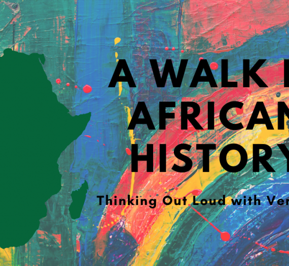 A WALK IN AFRICAN HISTORY