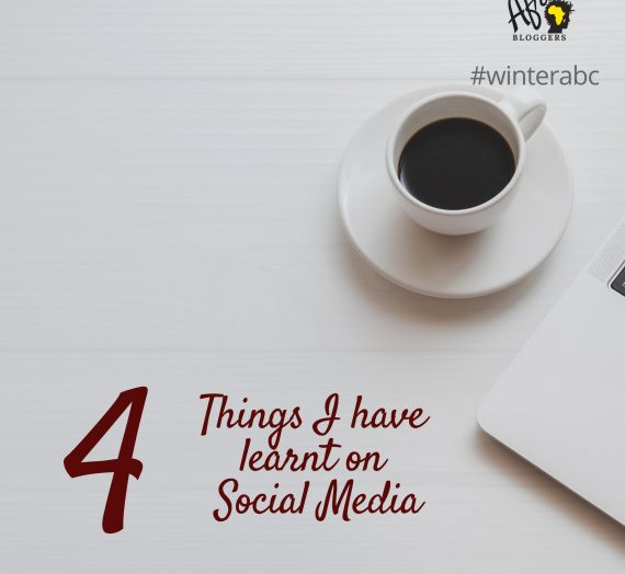 4 LESSONS I HAVE LEARNED FROM SOCIAL MEDIA