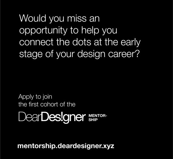 APPLY FOR THE DEAR DESIGNER MENTORSHIP