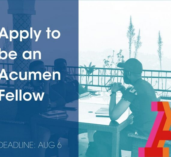 APPLY TO BE A ACUMEN WEST AFRICA FELLOWS