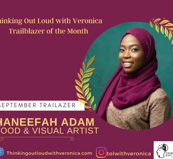HANEEFAH ADAM – THE TOLWITHVERONICA TRAILBLAZER FOR SEPTEMBER