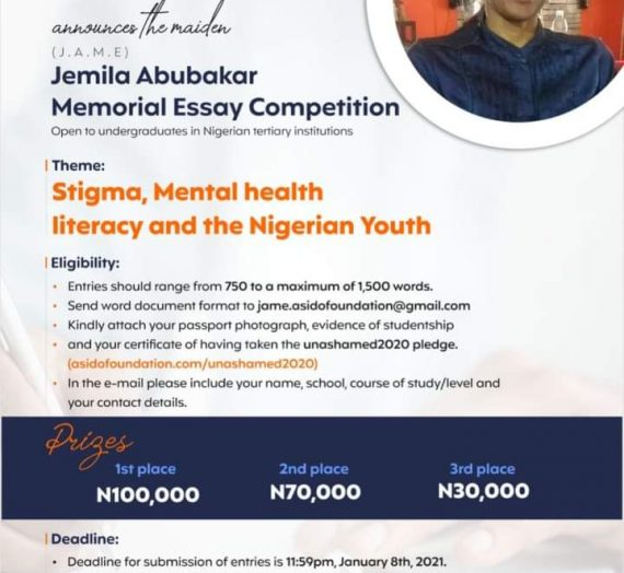 The Jemila Abubakar Memorial Essay (J.A.M.E) Competition on mental health and related issues.